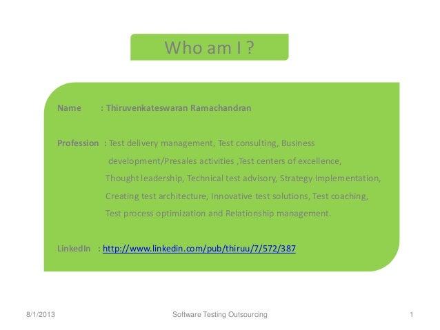 Name : Thiruvenkateswaran Ramachandran Profession : Test delivery management, Test consulting, Business development/Presal...
