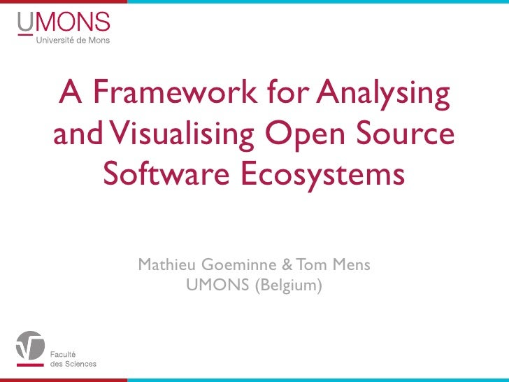 A Framework for Analysing and Visualising Open Source    Software Ecosystems       Mathieu Goeminne & Tom Mens            ...