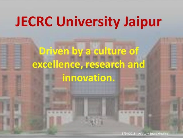 JECRC University Jaipur   Driven by a culture of  excellence, research and         innovation.                     3/14/20...