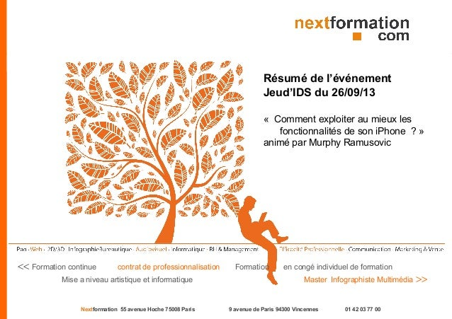 Nextformation 55 avenue Hoche 75008 Paris 9 avenue de Paris 94300 Vincennes 01 42 03 77 00 << Formation continue contrat d...