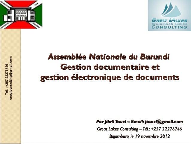Assemblée Nationale du Burundicepglconsulting@gmail.com   Tél. : +257 22276746 –                                 Gestion d...