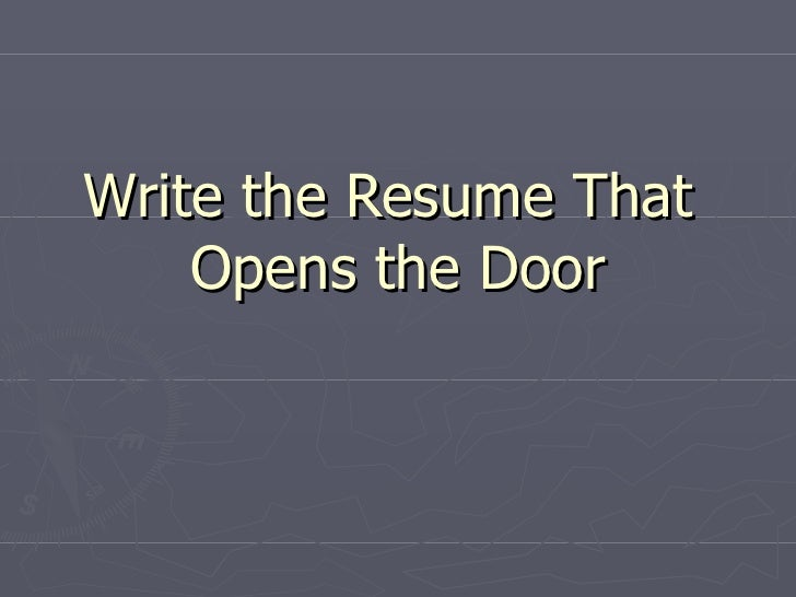 Write the Resume That    Opens the Door