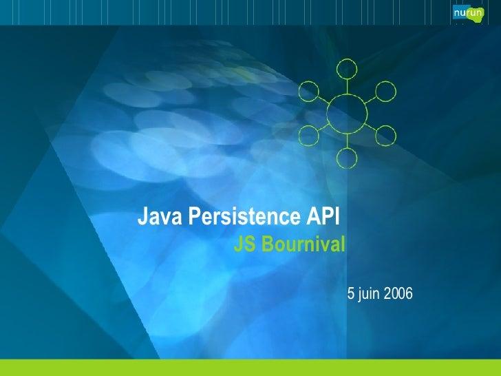 Java Persistence API  JS Bournival 5 juin 2006