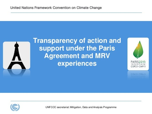Transparency of action and support under the Paris Agreement and MRV experiences UNFCCC secretariat: Mitigation, Data and ...