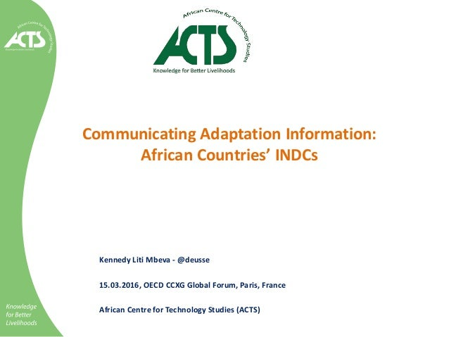 Communicating Adaptation Information: African Countries' INDCs Kennedy Liti Mbeva - @deusse 15.03.2016, OECD CCXG Global F...