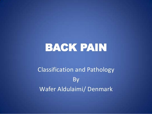 BACK PAIN Classification and Pathology By Wafer Aldulaimi/ Denmark