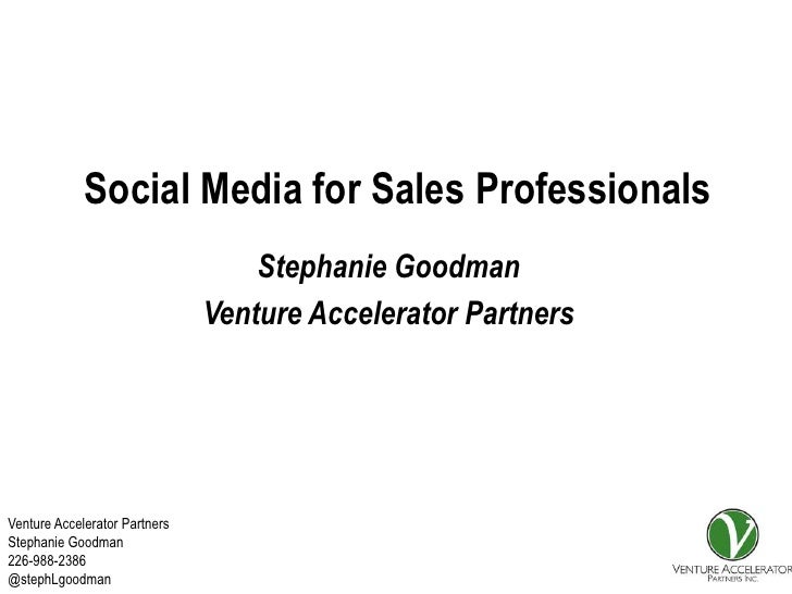 Social Media for Sales Professionals                                   Stephanie Goodman                               Ven...