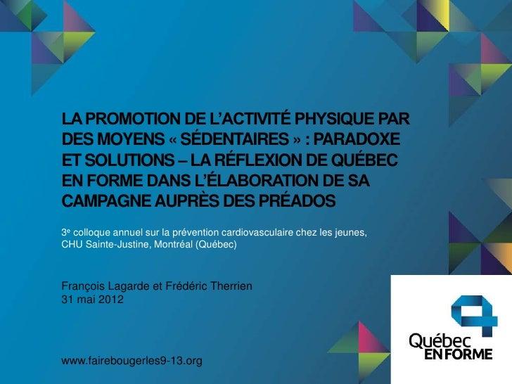 LA PROMOTION DE L'ACTIVITÉ PHYSIQUE PARDES MOYENS « SÉDENTAIRES » : PARADOXEET SOLUTIONS – LA RÉFLEXION DE QUÉBECEN FORME ...