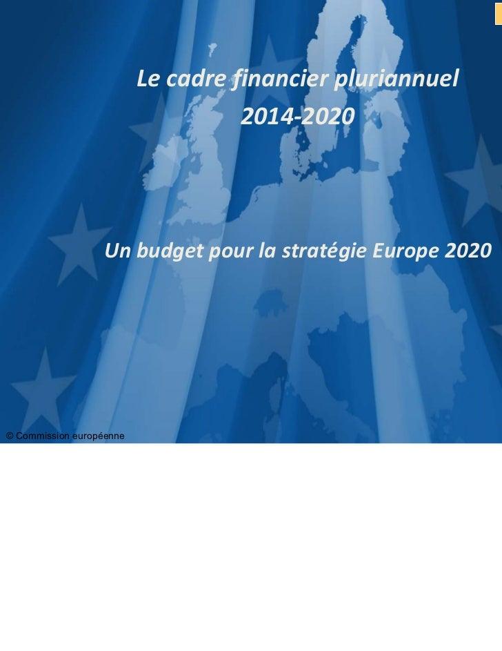 CFP 2014-20                          Lecadrefinancierpluriannuel                                    2014‐2020          ...