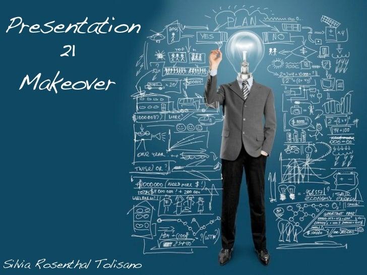 Presentation    21 MakeoverSilvia Rosenthal Tolisano