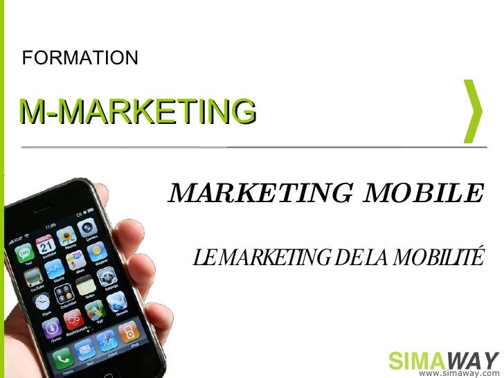 MARKETING MOBILE LE MARKETING DE LA MOBILITÉ M-MARKETING