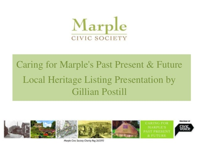 Caring for Marple's Past Present & Future Local Heritage Listing Presentation by Gillian Postill