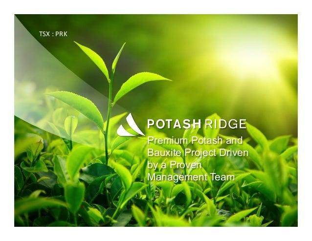 Premium Potash andBauxite Project Drivenby a ProvenManagement TeamTSX : PRK