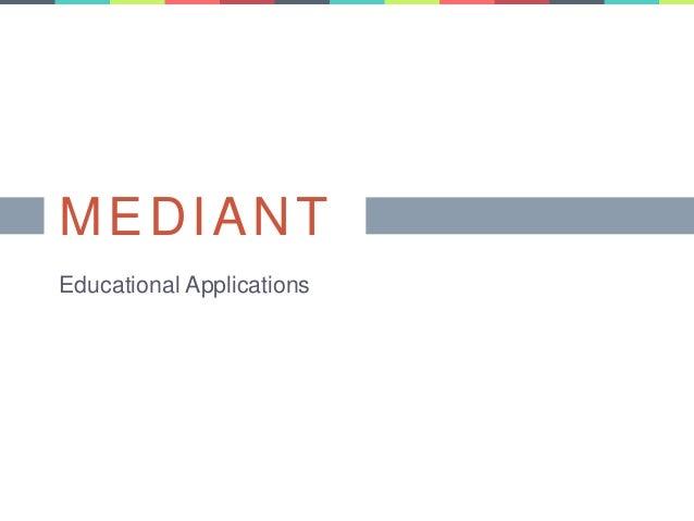 MEDIANT  Educational Applications