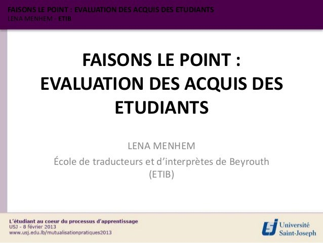 FAISONS LE POINT : EVALUATION DES ACQUIS DES ETUDIANTSLENA MENHEM - ETIB             FAISONS LE POINT :         EVALUATION...