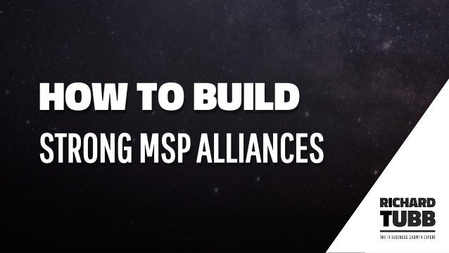 HOW TO BUILD STRONGMSPALLIANCES