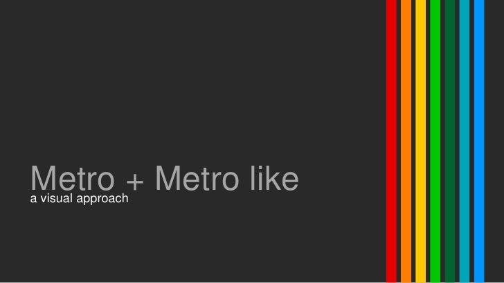 Metro + Metro likea visual approach