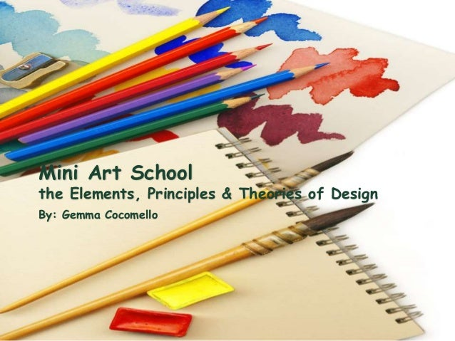 Mini Art School  the Elements, Principles & Theories of Design  By: Gemma Cocomello