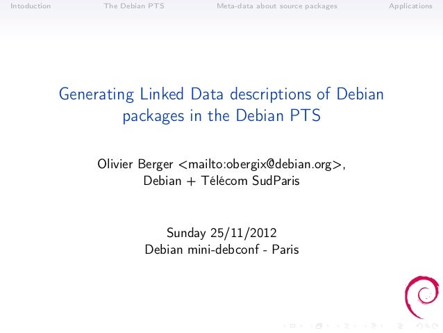 Intoduction         The Debian PTS       Meta-data about source packages   Applications              Generating Linked Dat...