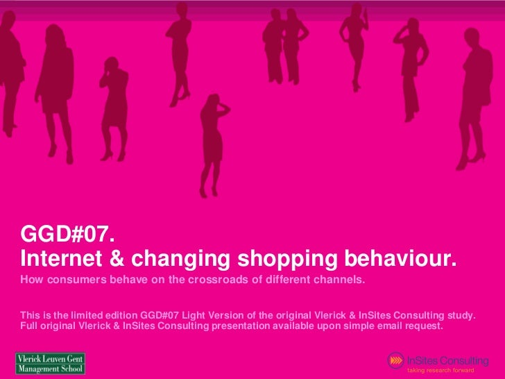 GGD#07.                        Internet  changing shopping behaviour.                        How consumers behave on the c...