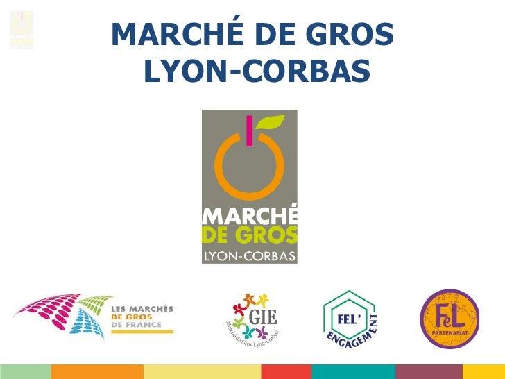 MARCHÉ DE GROS LYON-CORBAS