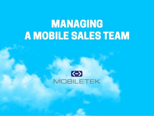 What is So Atypical About a Mobile Sales Team? Unlike other members of your organization, your salesforce may always be on...