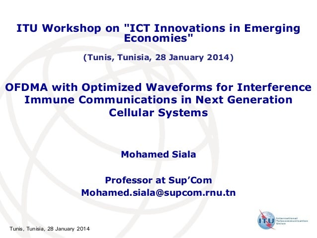 OFDMA with Optimized Waveforms for Interference Immune Communications in Next Generation Cellular Systems Mohamed Siala Pr...