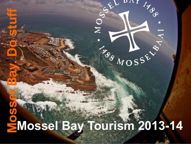 Mossel Bay Tourism 2013-14 MosselBay.Dostuff