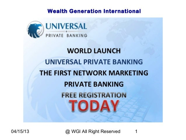 Wealth Generation International04/15/13        @ WGI All Right Reserved   1