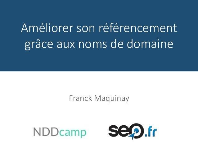 Améliorer son référencement grâce aux noms de domaine Franck Maquinay