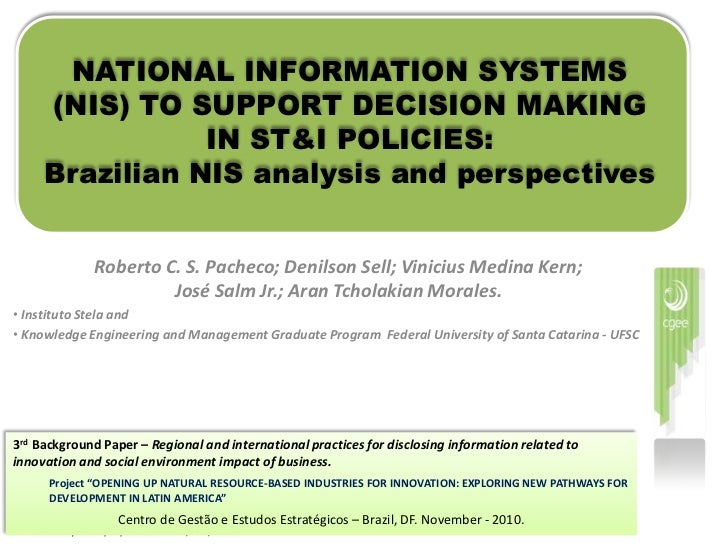 NATIONAL INFORMATION SYSTEMS (NIS) TO SUPPORT DECISION MAKING IN ST&I POLICIES: Brazilian NIS analysis and perspectives<br...