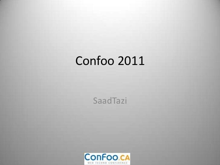 Confoo 2011<br />SaadTazi<br />