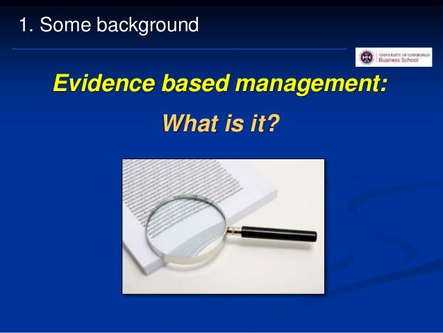 All managers base their decisions on 'evidence' 17