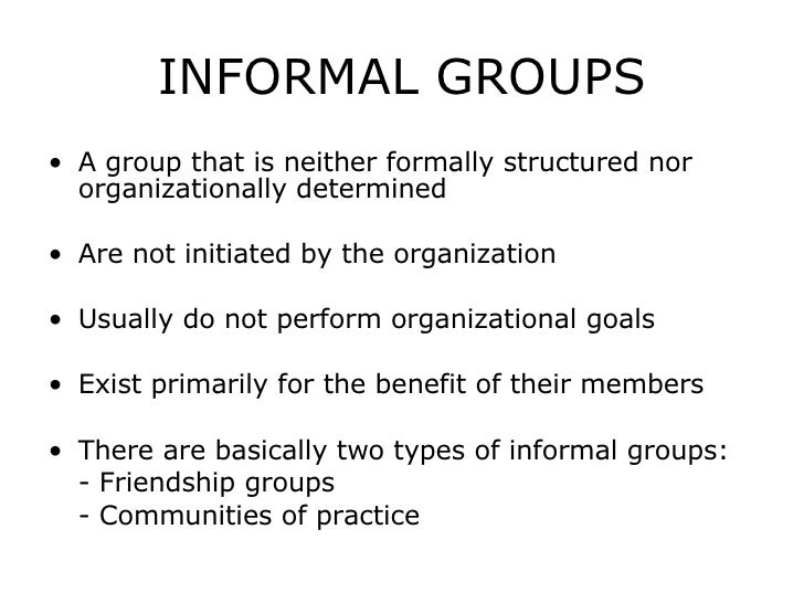 informal groups Chapter one 1 0 introduction this chapter contains the statement of problem, objectives, hypothesis of the research study and limitations encountered during collection and presentation of.