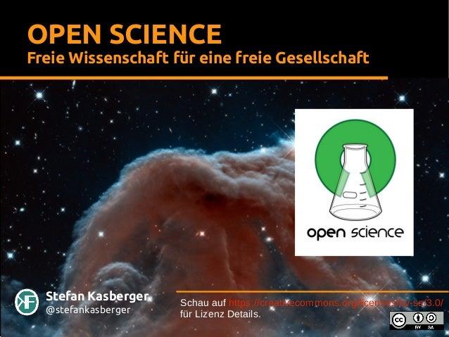 Stefan Kasberger @stefankasberger OPEN SCIENCE Freie Wissenschaft für eine freie Gesellschaft Schau auf https://creativeco...