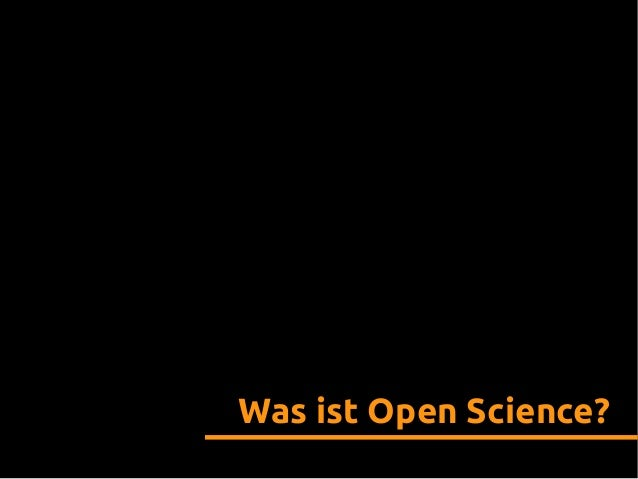 Open Science - Freie Wissenschaft für eine freie Gesellschaft Slide 2