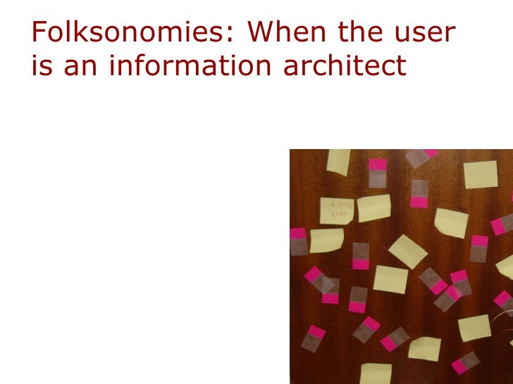 Folksonomies: When the user is an information architect