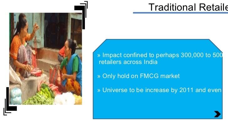 <ul><li>Impact confined to perhaps 300,000 to 500,000 </li></ul><ul><li>retailers across India </li></ul><ul><li>Only hold...
