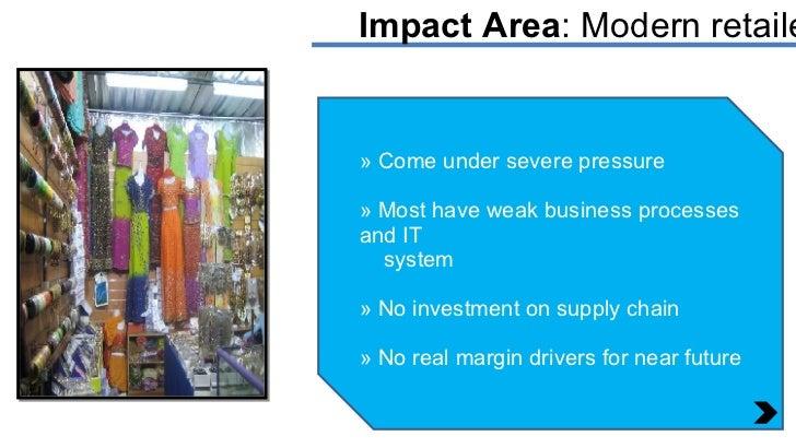 Impact Area : Modern retailers <ul><li>Come under severe pressure </li></ul><ul><li>Most have weak business processes and ...