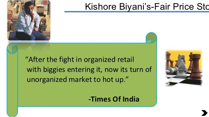 """Kishore Biyani's-Fair Price Store """" After the fight in organized retail  with biggies entering it, now its turn of unorgan..."""
