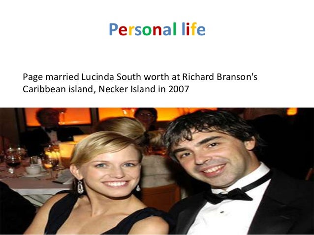 Personal lifePage married Lucinda South worth at Richard BransonsCaribbean island, Necker Island in 2007