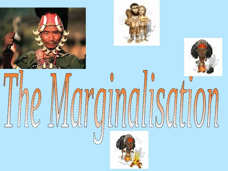 The Marginalisation
