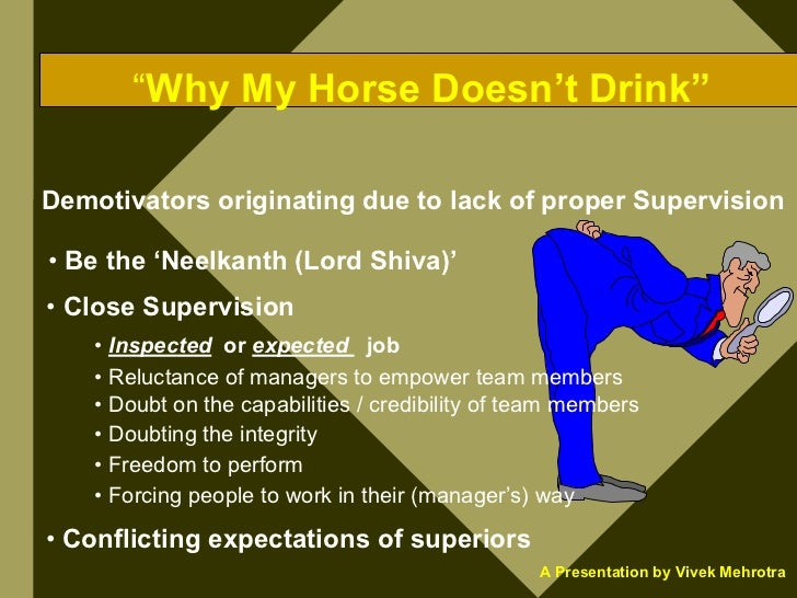 """""""Why My Horse Doesn't Drink""""  Demotivators originating due to lack of proper Supervision  • Be the 'Neelkanth (Lord Shiva)..."""