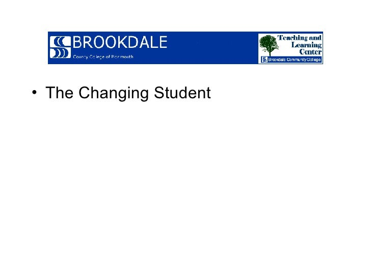 <ul><li>The Changing Student </li></ul>