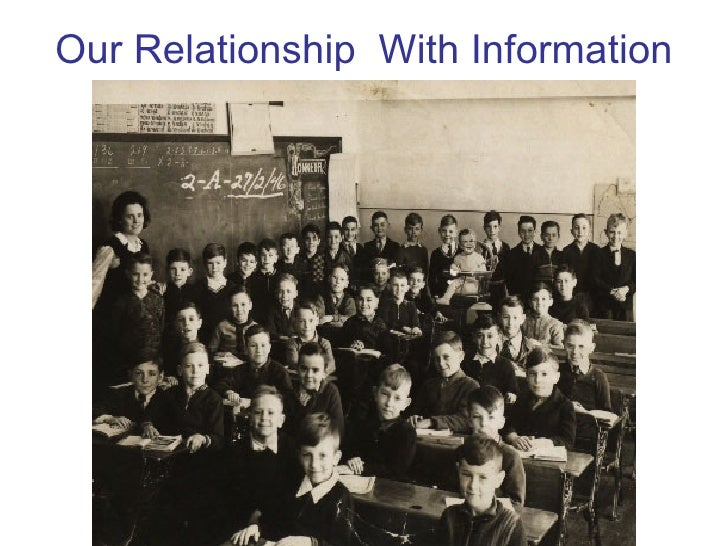 Our Relationship  With Information