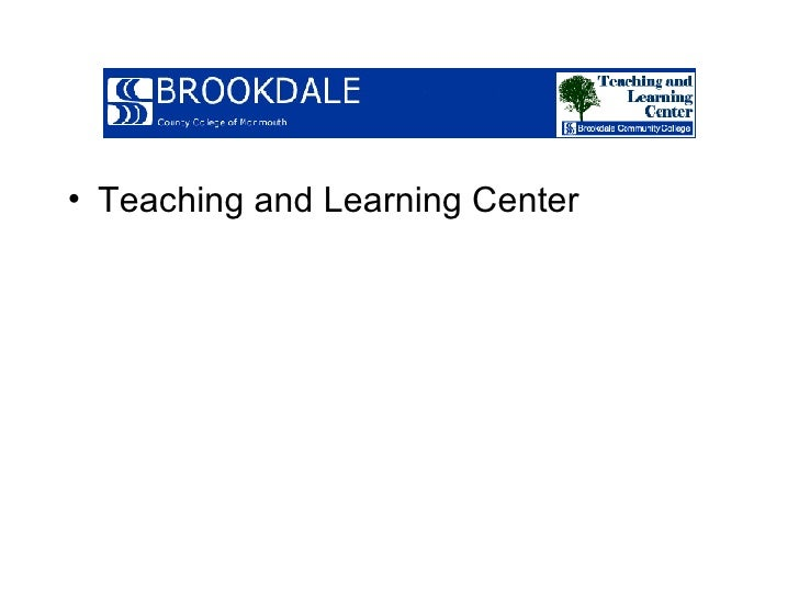 <ul><li>Teaching and Learning Center </li></ul>