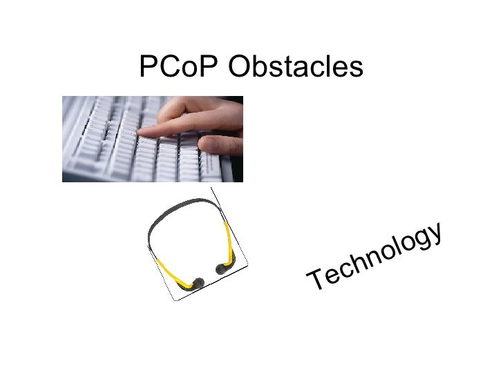 PCoP Obstacles Technology