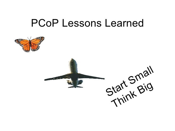PCoP Lessons Learned Start Small Think Big