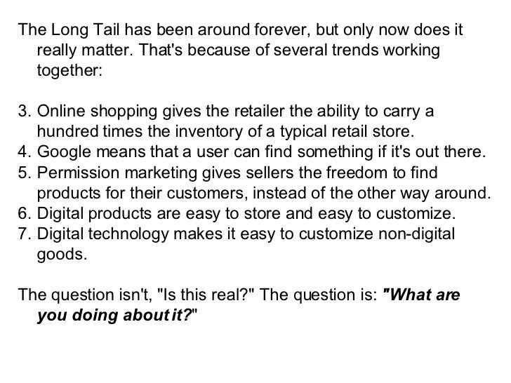 <ul><li>The Long Tail has been around forever, but only now does it really matter. That's because of several trends workin...