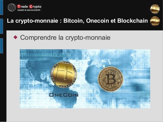 La crypto-monnaie: Bitcoin, Onecoin et Blockchain  Comprendre la crypto-monnaie